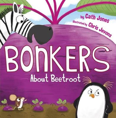 Bonkers About Beetroot by Cath Jones