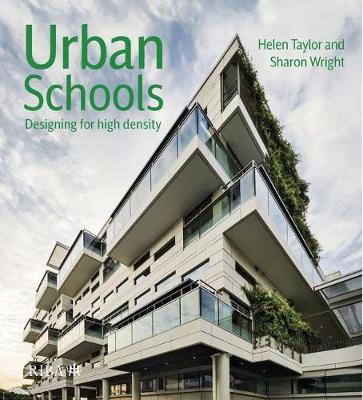 Urban Schools: Designing for High Density by Helen Taylor
