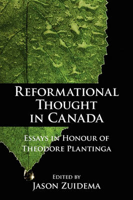Reformational Thought in Canada by Jason Zuidema