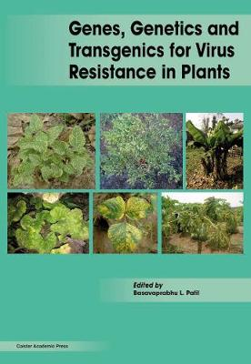 Genes, Genetics and Transgenics for Virus Resistance in Plants by Basavaprabhu Patil