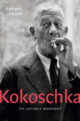 Kokoschka - The Untimely Modernist by Rudiger Goerner