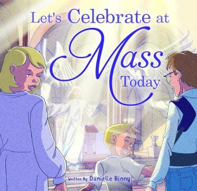 Let's Celebrate at Mass Today by Binny