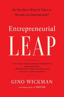 Leap: Do You Have What it Takes to Become an Entrepreneur? by Gino Wickman