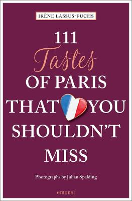 111 Tastes of Paris That You Shouldn't Miss by ,Irene Lassus-Fuchs