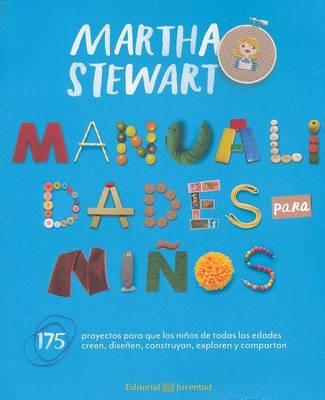 Manualidades Para Ninos by Martha Stewart