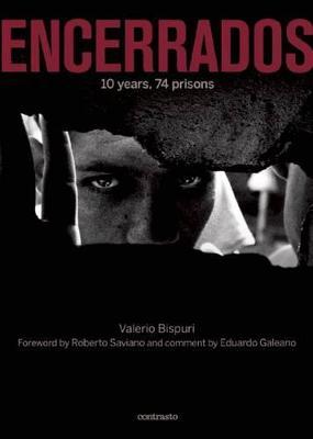 Encerrados: 10 years, 74 prisons by Valerio Bispuri