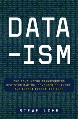 Data-Ism by Steve Lohr