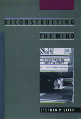 Deconstructing the Mind by Stephen P. Stich