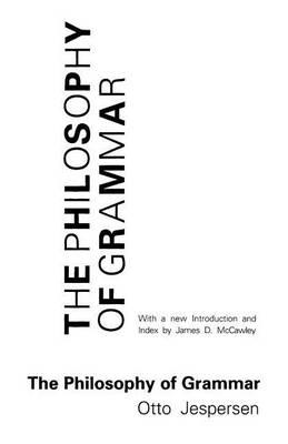 The Philosophy of Grammar by Otto Jespersen