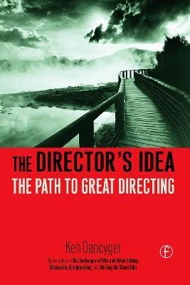 The Director's Idea by Ken Dancyger