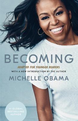 Becoming: Adapted for Younger Readers by Michelle Obama