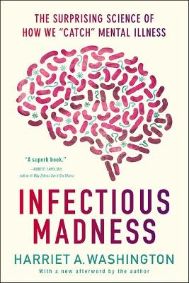 Infectious Madness by Harriet A. Washington