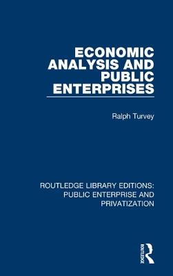 Economic Analysis and Public Enterprises by Ralph Turvey