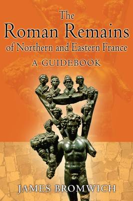 Roman Remains of Northern and Eastern France book
