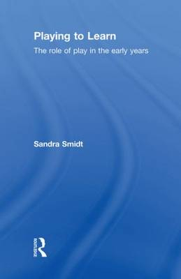 Playing to Learn by Sandra Smidt