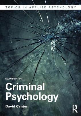 Criminal Psychology by David Canter