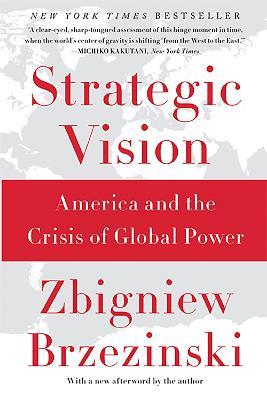 Strategic Vision by Zbigniew Brzezinski