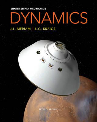 Engineering Mechanics 7E Dynamics by James L. Meriam
