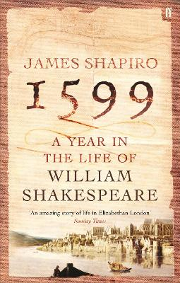 1599: A Year in the Life of William Shakespeare book