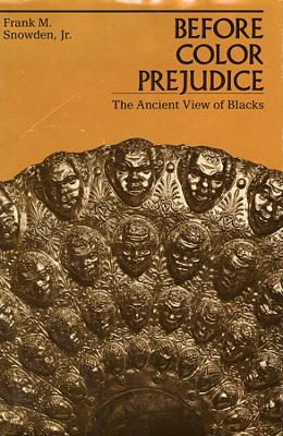 Before Colour Prejudice by Frank M. Snowden