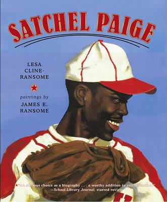Satchel Paige by Lesa Cline-Ransome