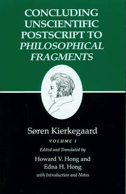 Kierkegaard's Writings, XII, Volume I: Concluding Unscientific Postscript to Philosophical Fragments book
