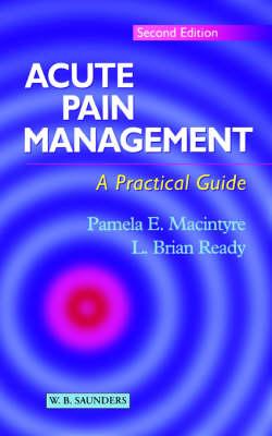 Acute Pain Management: A Practical Guide by Pamela E. Macintyre