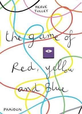 Game of Red, Yellow and Blue by Herve Tullet