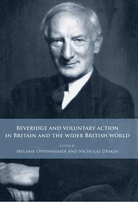 Beveridge and Voluntary Action in Britain and the Wider British World book