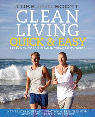 Clean Living Quick & Easy by Luke Hines