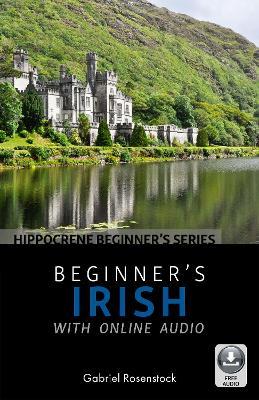 Beginner's Irish with Online Audio by Gabriel Rosenstock