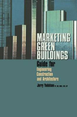 Marketing Green Buildings by Jerry Yudelson