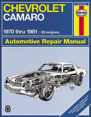 Chevrolet Camaro V-8, 1970-81 Owner's Workshop Manual by J. H. Haynes