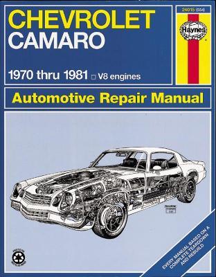 Chevrolet Camaro V-8, 1970-81 Owner's Workshop Manual by J. H. Haynes