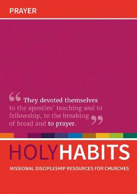 Holy Habits: Prayer by Andrew Roberts