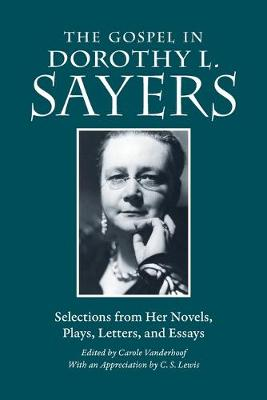 The Gospel in Dorothy L. Sayers by Dorothy L Sayers