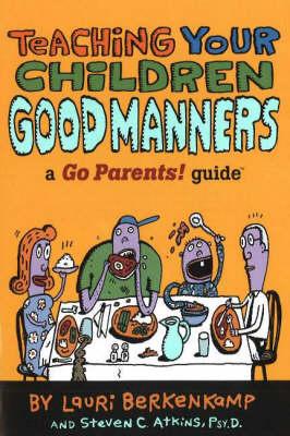 Teaching Your Children Good Manners by Lauri Berkenkamp