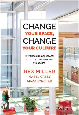 Change Your Space, Change Your Culture by Rex Miller
