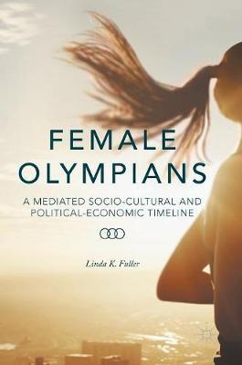 Female Olympians by Linda K. Fuller