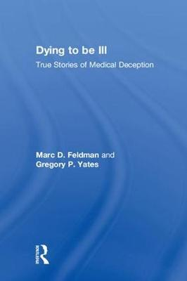 Dying to be Ill by Marc D. Feldman