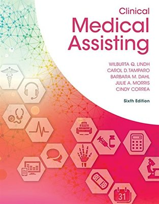 Clinical Medical Assisting by Wilburta Lindh