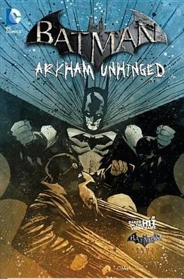 Batman: Arkham Unhinged Volume 4 HC by Derek Fridolfs