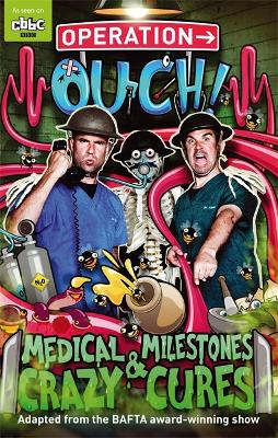 Operation Ouch!: Medical Milestones and Crazy Cures by Dr Chris van Tulleken