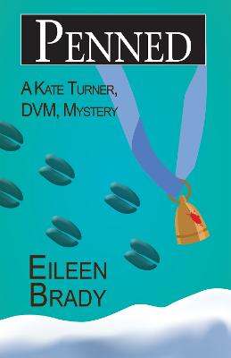Penned: A Kate Turner, DVM, Mystery by Eileen Brady