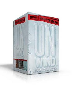 The Ultimate Unwind Collection by Neal Shusterman