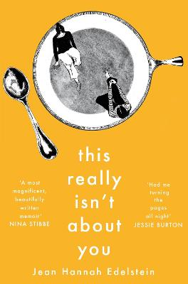 This Really Isn't About You by Jean Hannah Edelstein