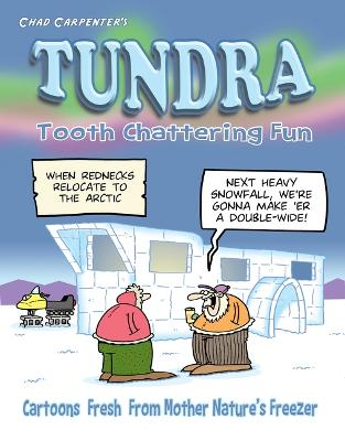 Tundra: Tooth Chattering Fun by Chad Carpenter