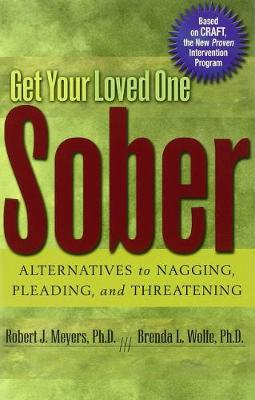 Get Your Loved One Sober by Robert J. Meyers