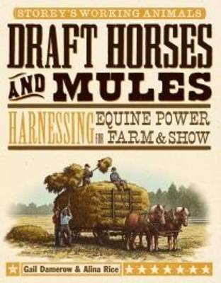 Draft Horses and Mules by Gail Damerow