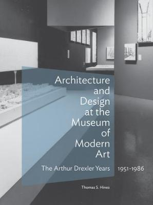 Architecture and Design at the Museum of Modern Art - The Arthur Drexler Years, 1951-1986 book